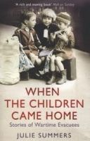 Simon&Schuster Inc. WHEN THE CHILDREN CAME HOME: STORIES OF WARTIME EVACUEES - S... cena od 169 Kč