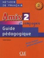 CLE international AMIS ET COMPAGNIE 2 GUIDE PEDAGOGIQUE - COLETTE, S. cena od 345 Kč