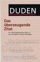 Bibliographisches Institut & F DUDEN DAS ÜBERZEUGENDE ZITAT - Dudenredaktion cena od 295 Kč