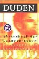 Bibliographisches Institut & F DUDEN WÖRTERBUCH DER SZENESPRACHEN - WIPPERMANN, P. cena od 428 Kč