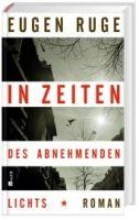 Rowohlt Verlag IN ZEITEN DES ABNEHMENDEN LICHTS - RUGE, E. cena od 445 Kč
