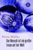 Fischer Verlage DER MENSCH IST EIN GROSSER FASAN AUF DEN WELT - MÜLLER, H. cena od 225 Kč