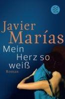 Fischer Verlage MEIN HERZ SO WEISS - MARIAS, J. cena od 249 Kč