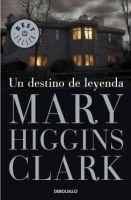 RANDOM HOUSE MONDADORI UN DESTINO DE LEYENDA - HIGGINS CLARK, M. cena od 236 Kč