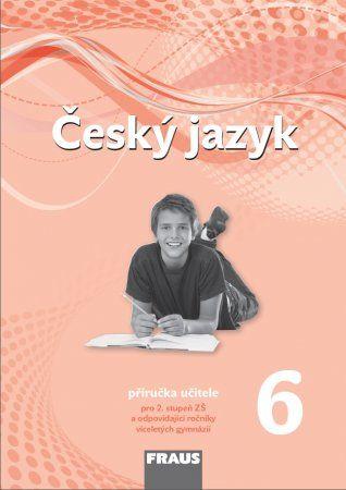 Kolektiv autorů: Český jazyk 6 pro ZŠ a víceletá gymnázia - příručka učitele /nová generace/ cena od 324 Kč