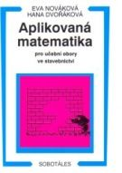 Nováková Dvořáková: Aplikovaná matematika pro učební obory ve stavebnictví cena od 88 Kč