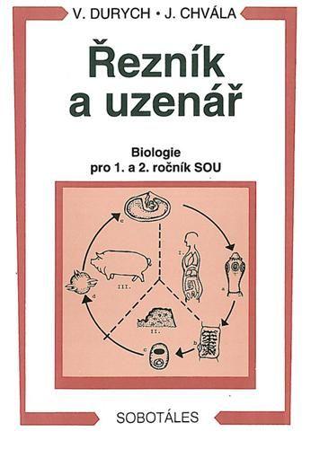 Durych V., Chvála J.: Řezník, uzenář - biologie 1. a 2.r. SOU cena od 88 Kč