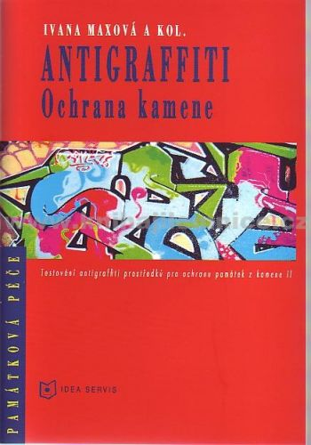 Maxová I.: Antigraffiti - Ochrana kamene cena od 94 Kč