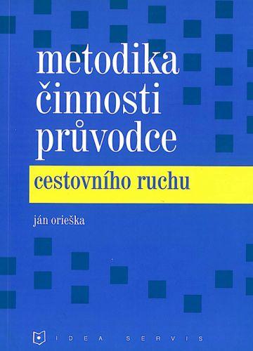 Orieška J.: Metodika činnosti průvodce cestovního ruchu cena od 136 Kč
