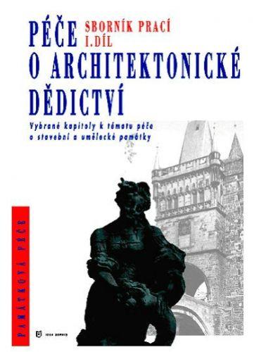 Péče o architektonické dědictví 1. díl cena od 384 Kč
