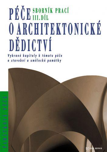 Péče o architektonické dědictví 3. díl cena od 465 Kč