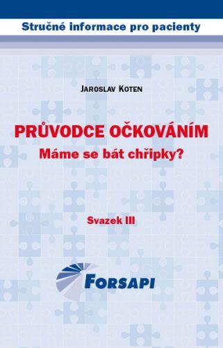 Jaroslav Koten: Průvodce očkováním. Máme se bát chřipky? cena od 62 Kč