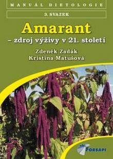 Zdeněk Zadák: Amarant - zdroj výživy v 21. století - Zadák Zdeněk cena od 83 Kč