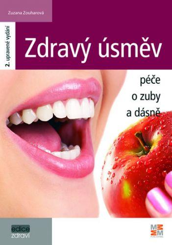 Zuzana Zouharová: Zdravý úsměv - Péče o zuby a dásně - 2. vydání cena od 89 Kč