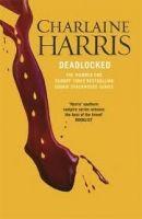 Orion Publishing Group TRUE BLOOD 12: DEADLOCKED - HARRIS, CH. cena od 307 Kč