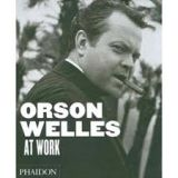Phaidon Press Ltd ORSON WELLES AT WORK HB - THOMAS, F., BERTHOME, J, P. cena od 1120 Kč