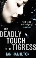 Little, Brown Book Group THE DEADLY TOUCH OF THE TIGRESS (THE AVA LEE SERIES) - HAMIL... cena od 296 Kč