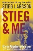 Orion Publishing Group STIEG AND ME: MEMORIES OF MY LIFE WITH STIEG LARSSON - GABRI... cena od 176 Kč