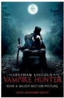 Walker Books Ltd ABRAHAM LINCOLN VAMPIRE HUNTER - GRAHAME, SMITH, S. cena od 269 Kč