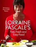 Harper Collins UK LORRAINE PASCALE´S FAST, FRESH AND EASY FOOD - PASCALE, L. cena od 472 Kč