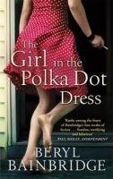 Little, Brown Book Group THE GIRL IN THE POLKA DOT DRESS - BAINBRIDGE, B. cena od 296 Kč