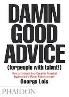 Phaidon Press Ltd DAMN GOOD ADVICE - LOIS, G. cena od 220 Kč