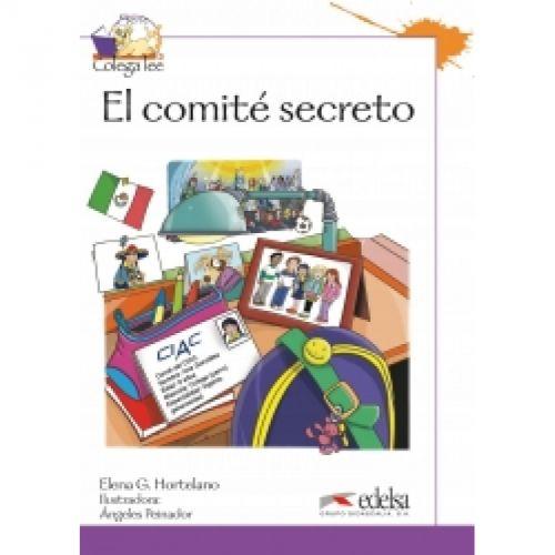 Edelsa Colega Lee: El Comite Secreto (Reader Level 3) - HORTELANO, ... cena od 144 Kč
