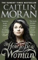 Moran Caitlin: How to Be a Woman cena od 213 Kč