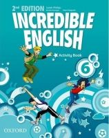 OUP ELT INCREDIBLE ENGLISH 2nd Edition 6 ACTIVITY BOOK - PHILLIPS, S... cena od 172 Kč