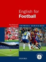 OUP ELT EXPRESS SERIES: ENGLISH FOR FOOTBALL STUDENT´S BOOK + MULTIR... cena od 342 Kč