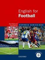 OUP ELT EXPRESS SERIES: ENGLISH FOR FOOTBALL STUDENT´S BOOK + MULTIR... cena od 325 Kč