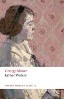 OUP References ESTHER WATERS (Oxford World´s Classics Second Edition) - MOO... cena od 266 Kč
