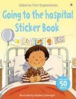 Usborne Publishing FIRST EXPERIENCE GOING TO THE HOSPITAL STICKER BOOK - CIVARD... cena od 123 Kč