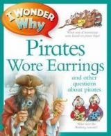 Pan Macmillan I WONDER WHY: PIRATES WORE EARRINGS: AND OTHER QUESTIONS ABO... cena od 168 Kč