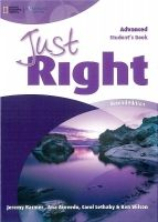 Heinle ELT part of Cengage Lea JUST RIGHT Second Edition ADVANCED STUDENT´S BOOK - HARMER, ... cena od 477 Kč