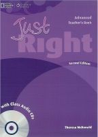Heinle ELT part of Cengage Lea JUST RIGHT Second Edition ADVANCED TEACHER´S BOOK + CLASS AU... cena od 638 Kč