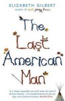 Bloomsbury THE LAST AMERICAN MAN - GILBERT, E. cena od 302 Kč