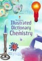 Usborne Publishing ILLUSTRATED DICTIONARY OF CHEMISTRY cena od 328 Kč