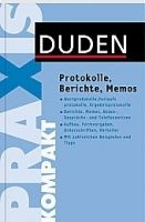 Bibliographisches Institut & F DUDEN PRAXIS - PROTOKOLLE, BERICHTE MEMOS VERFASSEN cena od 100 Kč