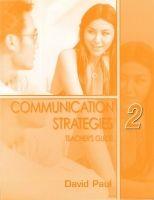 Heinle ELT part of Cengage Lea COMMUNICATION STRATEGIES Second Edition 2 TEACHER´S GUIDE - ... cena od 756 Kč