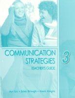 Heinle ELT part of Cengage Lea COMMUNICATION STRATEGIES Second Edition 3 TEACHER´S GUIDE - ... cena od 756 Kč
