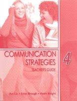 Heinle ELT part of Cengage Lea COMMUNICATION STRATEGIES Second Edition 4 TEACHER´S GUIDE - ... cena od 756 Kč