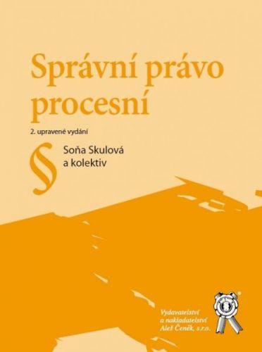 Aleš Čeněk Správní právo procesní, 2. vydání - Skulová Soňa, Kolektiv cena od 382 Kč