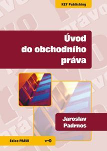 KEY Publishing Úvod do obchodního práva - KEY - Padrnos Jaroslav cena od 383 Kč