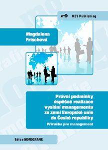 KEY Publishing Právní podmínky úspěšné realizace vyslání managementu ze zem... cena od 123 Kč