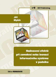 KEY Publishing Hodnocení efektů při zavedení nebo inovaci informačního syst... cena od 78 Kč