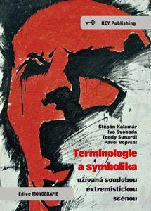 KEY Publishing Terminologie a symbolika užívaná soudobou extremistickou scé... cena od 229 Kč