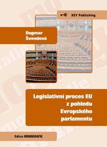 KEY Publishing Legislativní proces EU z pohledu Evropského parlamentu - Šve... cena od 192 Kč