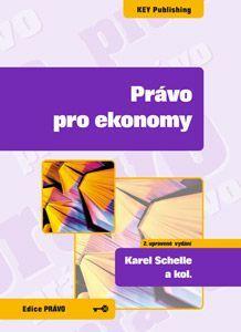 KEY Publishing Právo pro ekonomy 2.vyd. - Schelle Karel, Kolektiv cena od 349 Kč