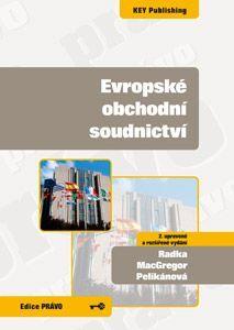 KEY Publishing Evropské obchodní soudnictví, 2. vydání - Radka MacGregor Pe... cena od 373 Kč